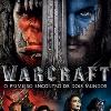 Blu-ray e DVD de WARCRAFT em pré-venda no Brasil para outubro
