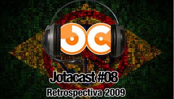 Jotacast 08 - Retrospectiva 2009