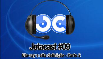 Jotacast 09 – Blu-ray e alta definição - Parte 2